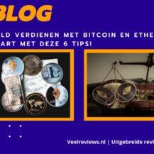 Geld verdienen met Bitcoin en Ethereum?   Start met deze 6 tips!