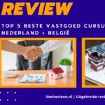 Top 5 Beste Vastgoed Cursussen in Nederland + België (2021)